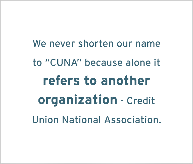 Image with the words: Don't confuse CUNA Mutual Group with CUNA – we are separate organizations. CUNA is the Credit Union National Association, an industry trade association.